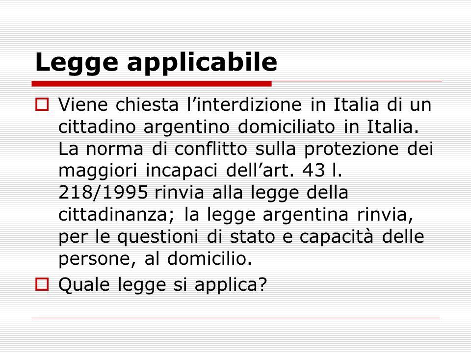Legge applicabile Viene chiesta linterdizione in Italia di un cittadino argentino domiciliato in Italia. La norma di conflitto sulla protezione dei ma