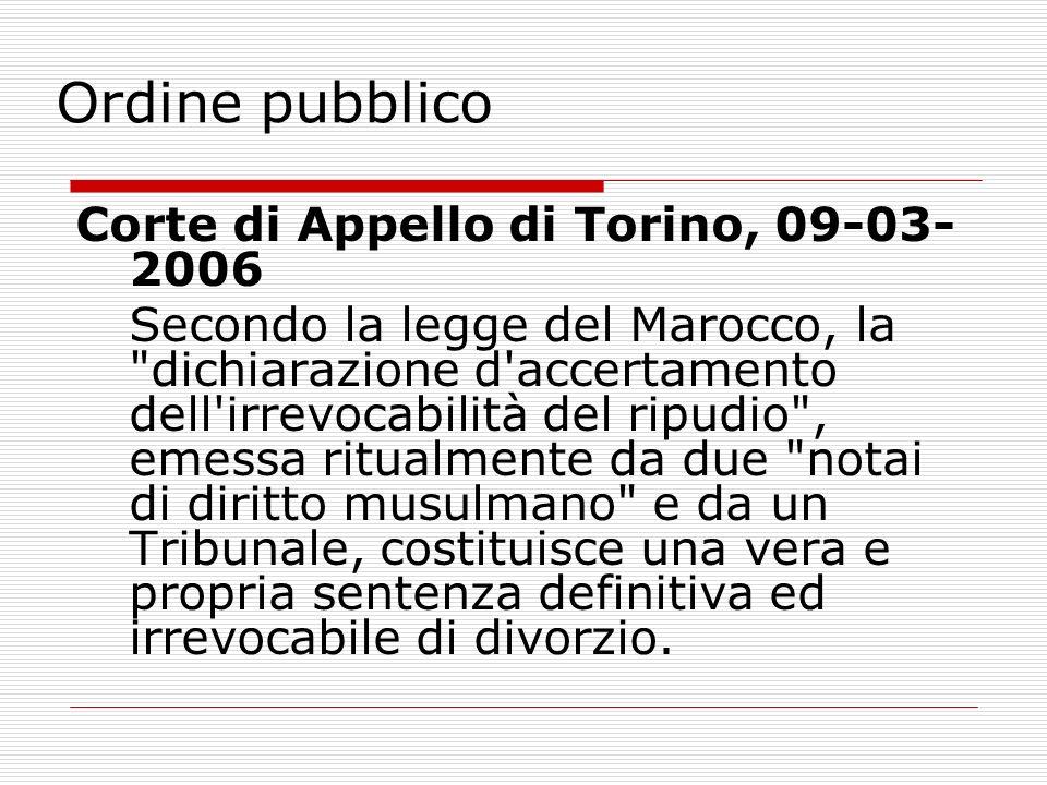 Ordine pubblico Corte di Appello di Torino, 09-03- 2006 Secondo la legge del Marocco, la