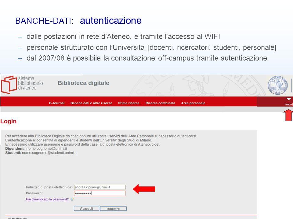 Banche dati bibliografiche10 BANCHE-DATI: autenticazione –dalle postazioni in rete dAteneo, e tramite l'accesso al WIFI –personale strutturato con lUn