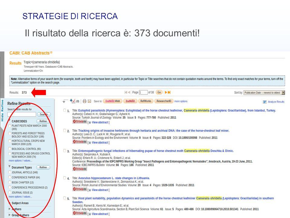Banche dati bibliografiche13 STRATEGIE DI RICERCA Il risultato della ricerca è: 373 documenti!