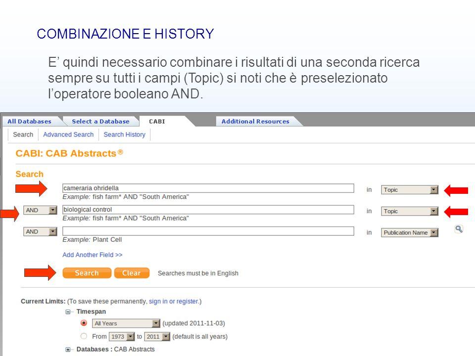 Banche dati bibliografiche14 COMBINAZIONE E HISTORY E quindi necessario combinare i risultati di una seconda ricerca sempre su tutti i campi (Topic) s