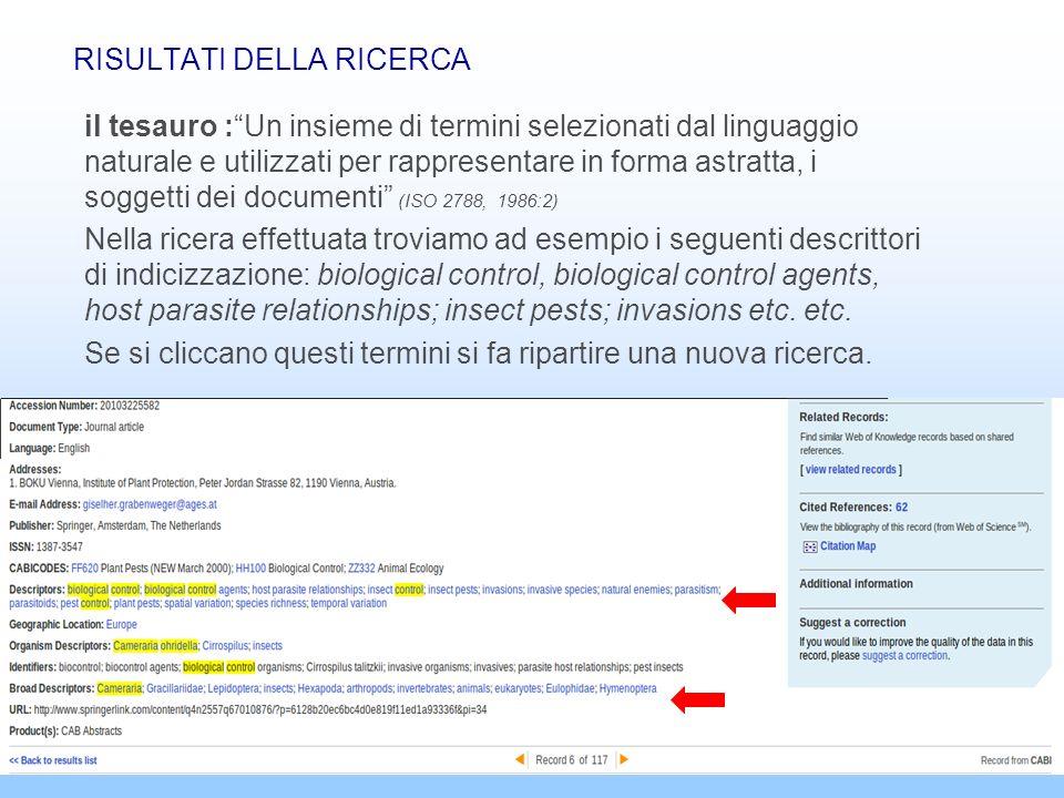 Banche dati bibliografiche18 RISULTATI DELLA RICERCA il tesauro :Un insieme di termini selezionati dal linguaggio naturale e utilizzati per rappresent
