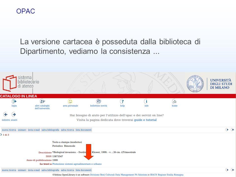 Banche dati bibliografiche30 OPAC La versione cartacea è posseduta dalla biblioteca di Dipartimento, vediamo la consistenza...