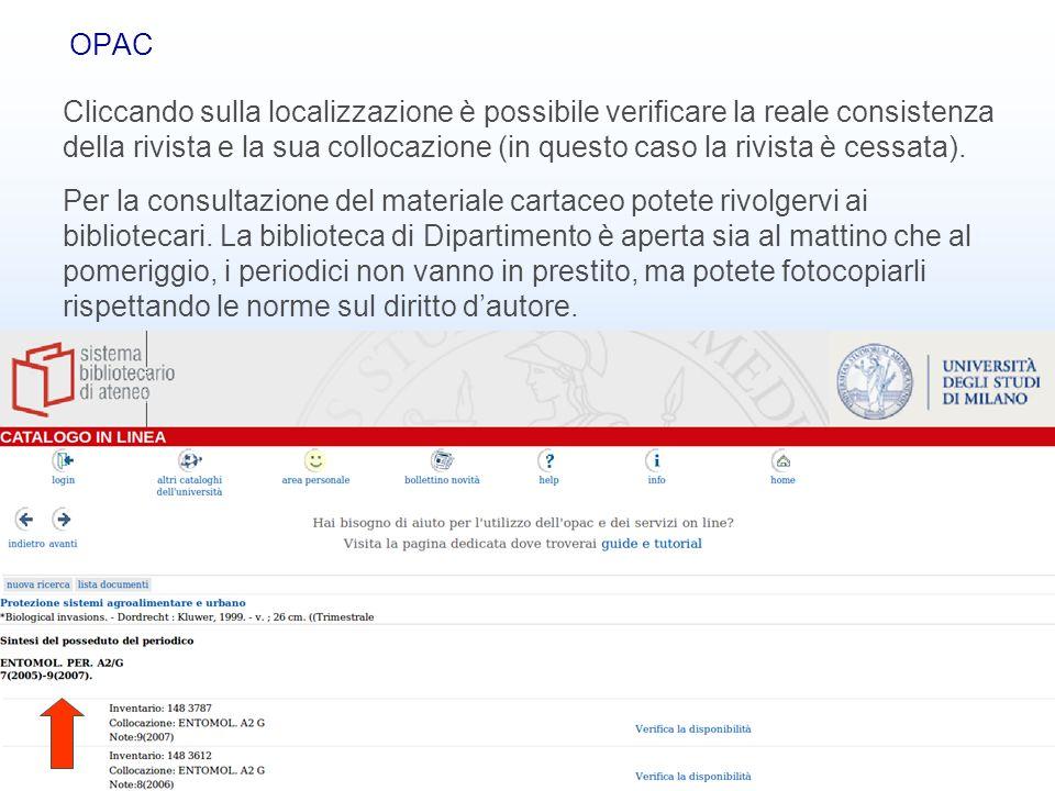 Banche dati bibliografiche31 OPAC Cliccando sulla localizzazione è possibile verificare la reale consistenza della rivista e la sua collocazione (in q
