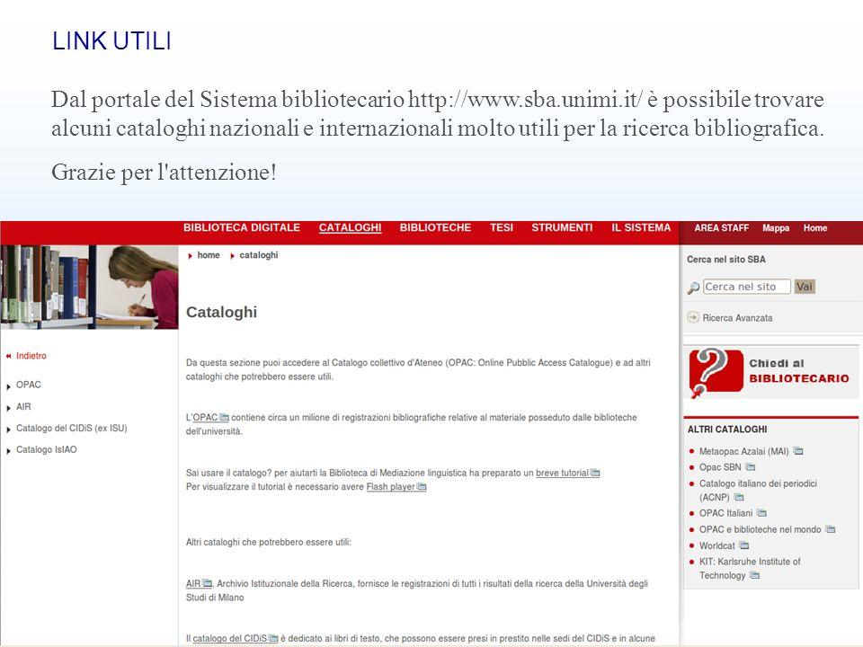 Banche dati bibliografiche32 LINK UTILI Dal portale del Sistema bibliotecario http://www.sba.unimi.it/ è possibile trovare alcuni cataloghi nazionali
