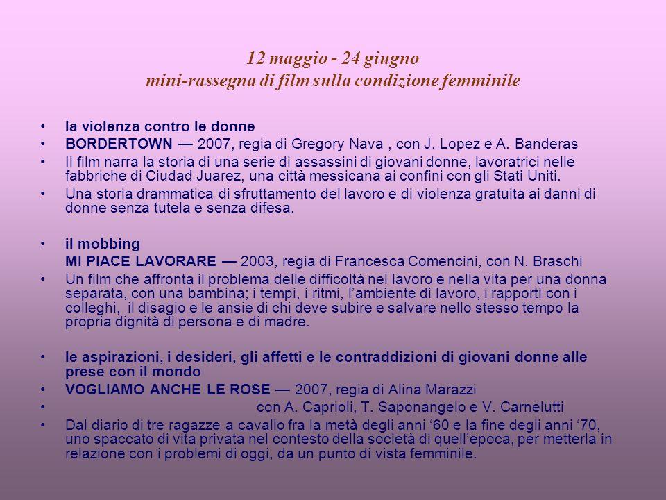 12 maggio - 24 giugno mini-rassegna di film sulla condizione femminile la violenza contro le donne BORDERTOWN 2007, regia di Gregory Nava, con J.