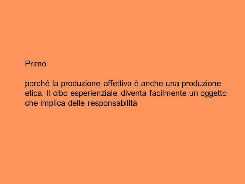 Primo perché la produzione affettiva è anche una produzione etica.