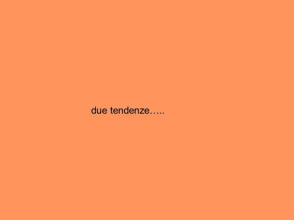 due tendenze…..
