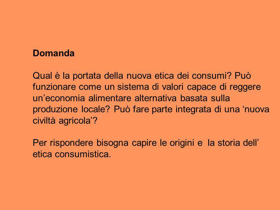 Letica dei consumi è un etica diversa da quella della tradizionale società agricola.