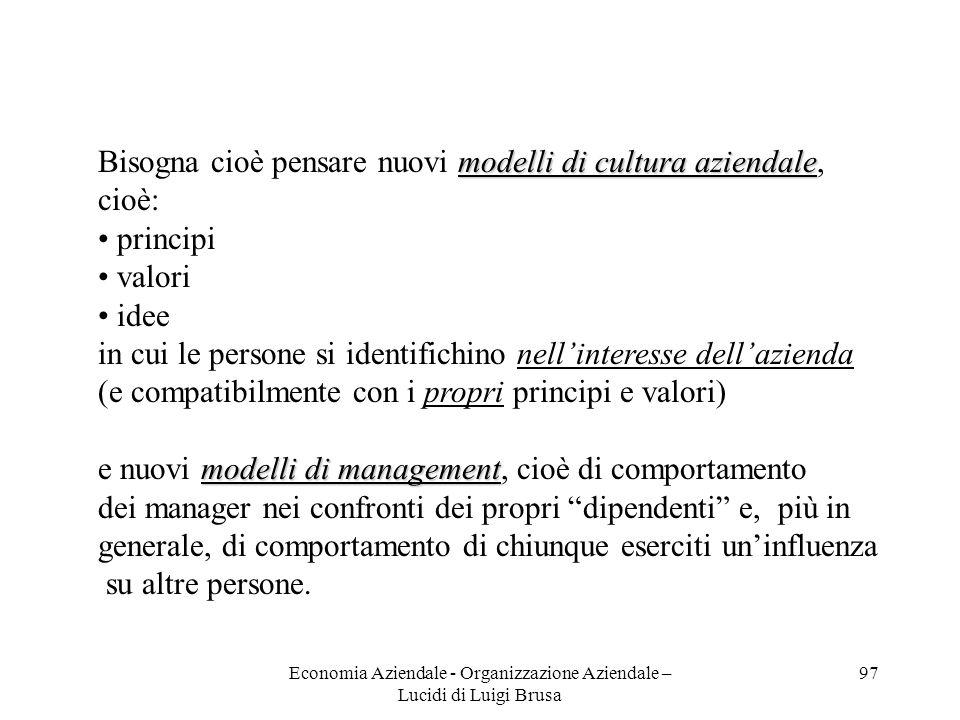 Economia Aziendale - Organizzazione Aziendale – Lucidi di Luigi Brusa 97 modelli di cultura aziendale Bisogna cioè pensare nuovi modelli di cultura az