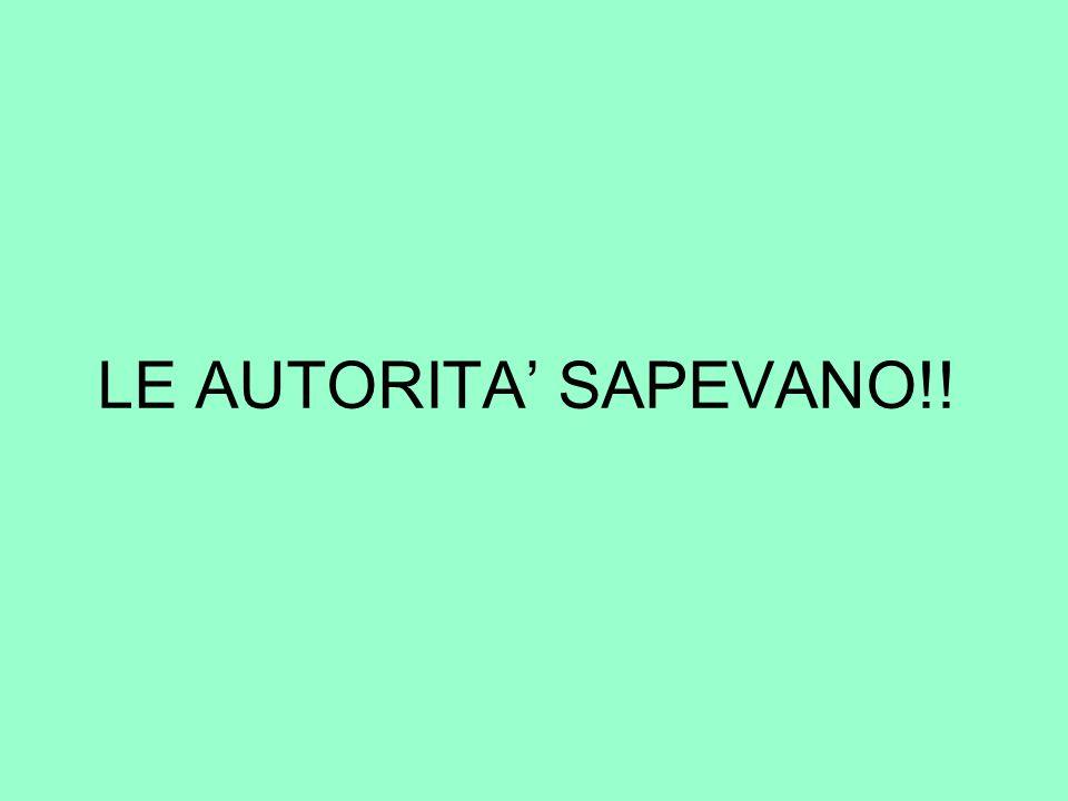 LE AUTORITA SAPEVANO!!