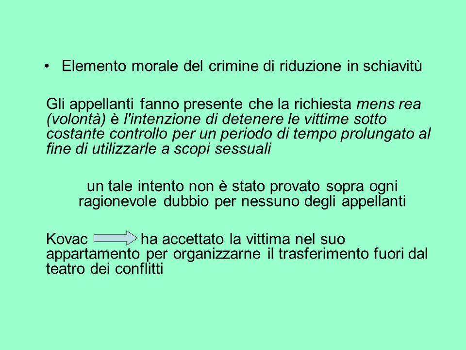 Elemento morale del crimine di riduzione in schiavitù Gli appellanti fanno presente che la richiesta mens rea (volontà) è l'intenzione di detenere le
