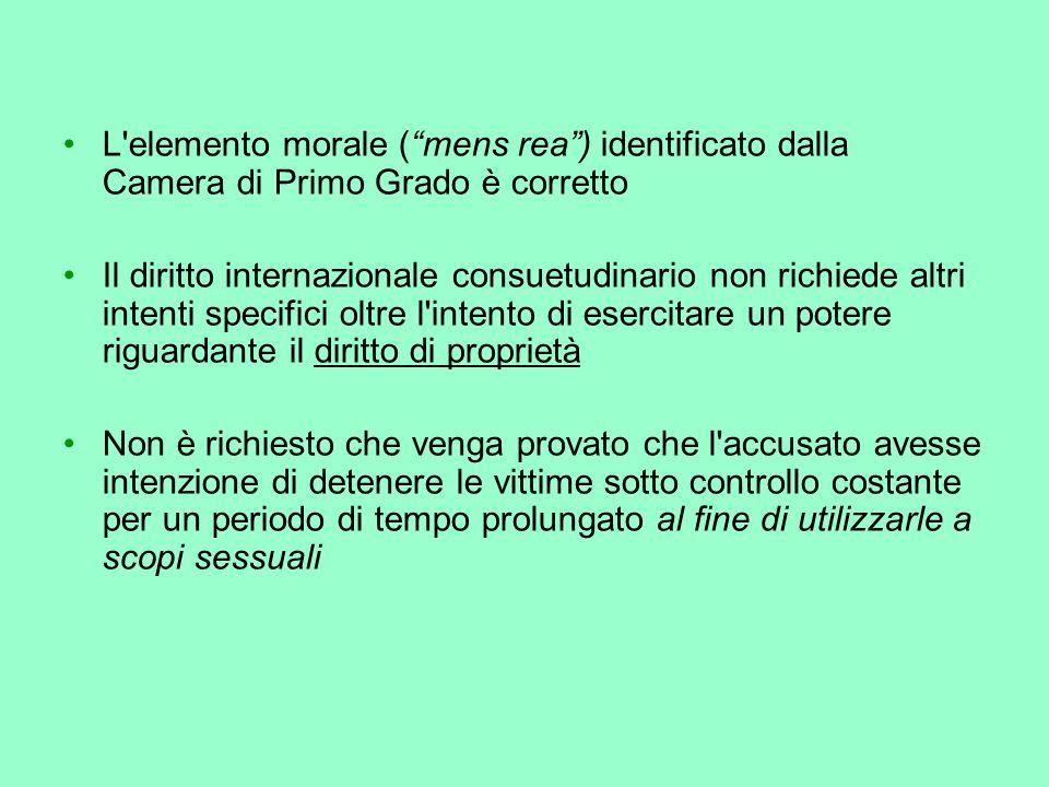 L'elemento morale (mens rea) identificato dalla Camera di Primo Grado è corretto Il diritto internazionale consuetudinario non richiede altri intenti