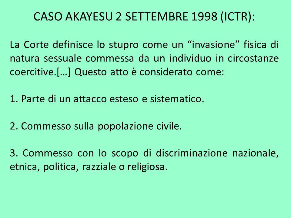 CASO AKAYESU 2 SETTEMBRE 1998 (ICTR): La Corte definisce lo stupro come un invasione fisica di natura sessuale commessa da un individuo in circostanze