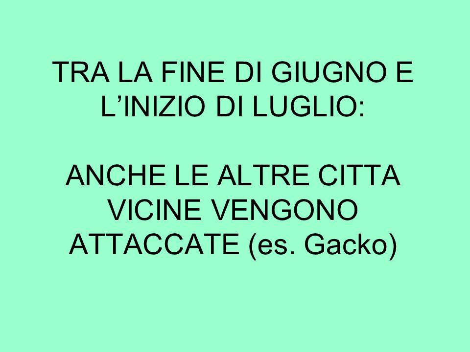 TRA LA FINE DI GIUGNO E LINIZIO DI LUGLIO: ANCHE LE ALTRE CITTA VICINE VENGONO ATTACCATE (es. Gacko)