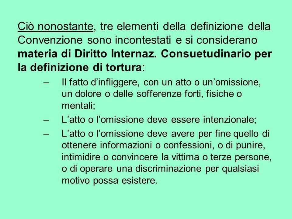 Ciò nonostante, tre elementi della definizione della Convenzione sono incontestati e si considerano materia di Diritto Internaz. Consuetudinario per l