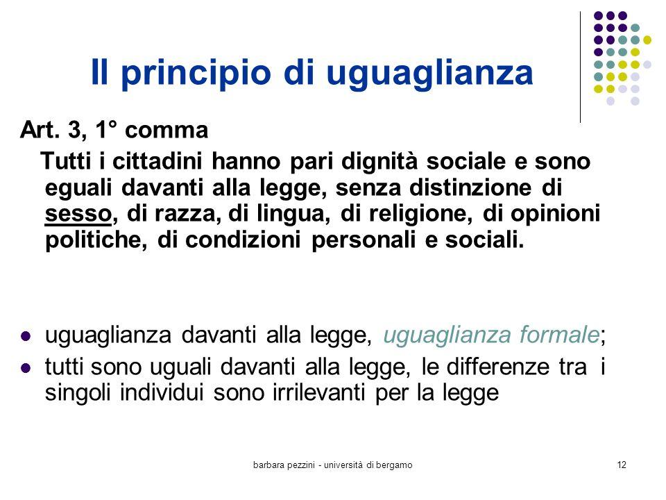 barbara pezzini - università di bergamo12 Il principio di uguaglianza Art. 3, 1° comma Tutti i cittadini hanno pari dignità sociale e sono eguali dava