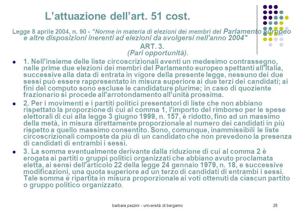 barbara pezzini - università di bergamo28 Lattuazione dellart. 51 cost. Legge 8 aprile 2004, n. 90 -