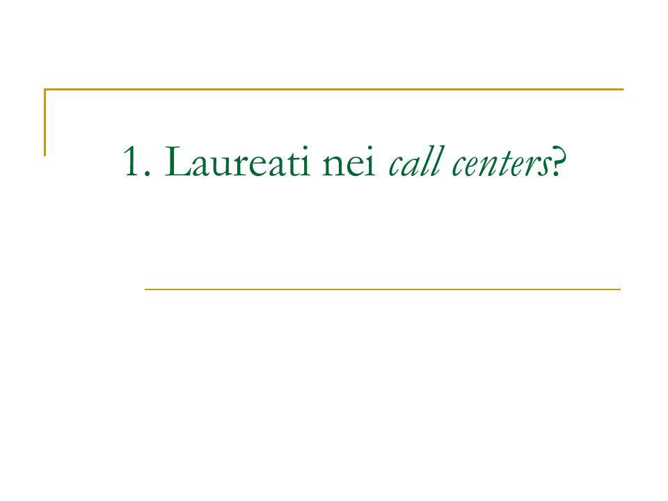 1. Laureati nei call centers?