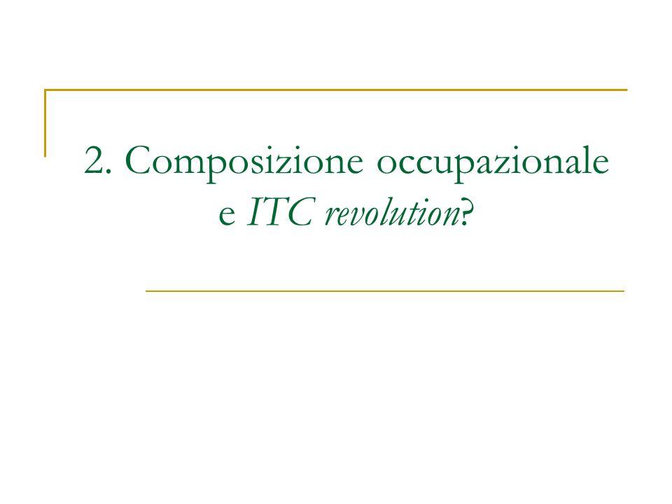 2. Composizione occupazionale e ITC revolution?