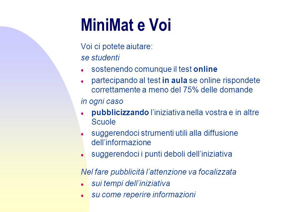 MiniMat e Voi Voi ci potete aiutare: se studenti l sostenendo comunque il test online l partecipando al test in aula se online rispondete correttament