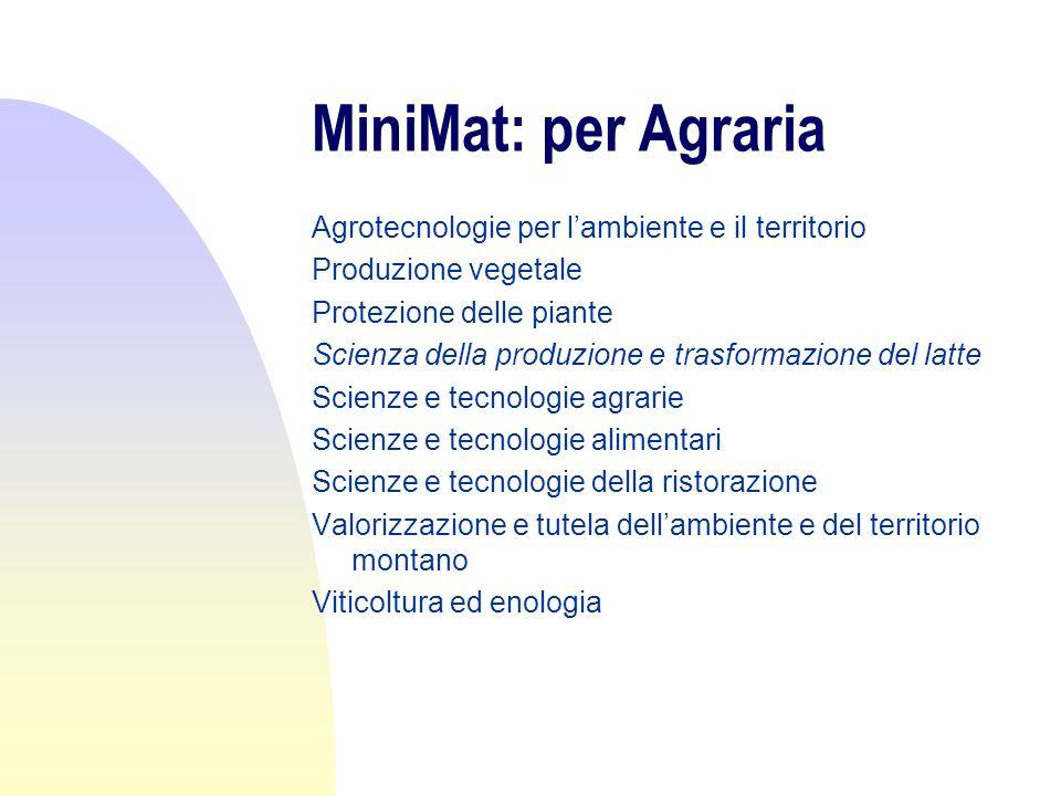 MiniMat: per Agraria Agrotecnologie per lambiente e il territorio Produzione vegetale Protezione delle piante Scienza della produzione e trasformazion