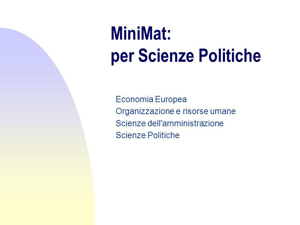 MiniMat: per Scienze Politiche Economia Europea Organizzazione e risorse umane Scienze dell'amministrazione Scienze Politiche