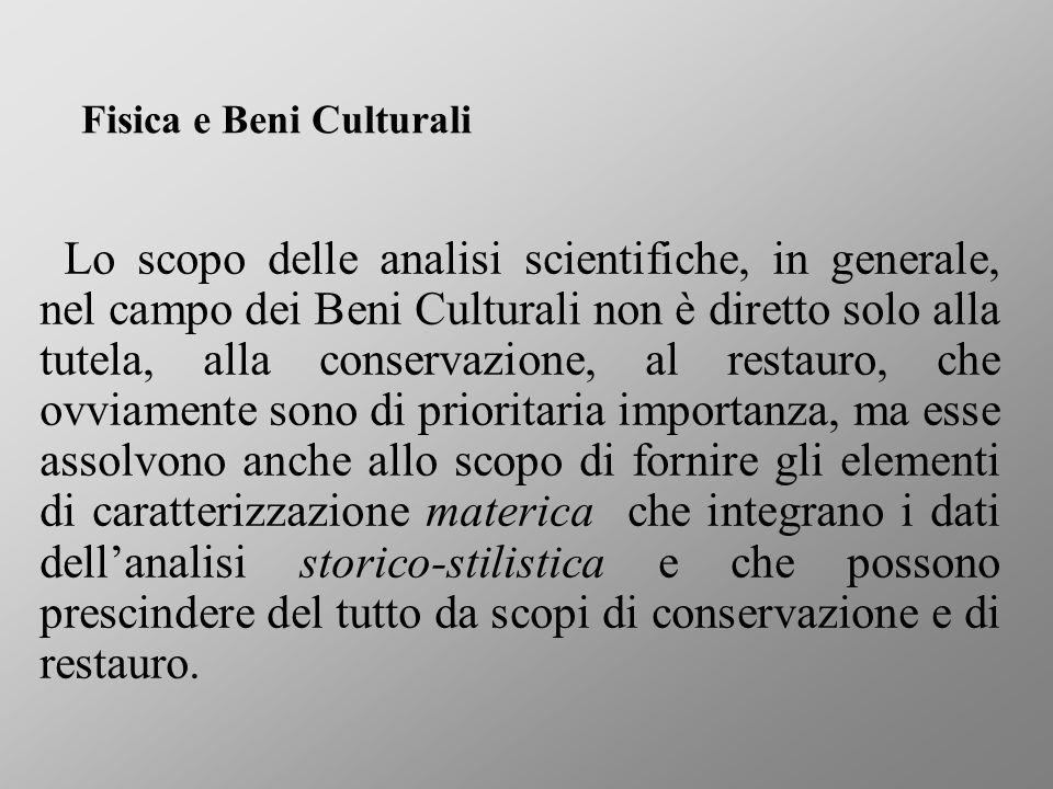 Lo scopo delle analisi scientifiche, in generale, nel campo dei Beni Culturali non è diretto solo alla tutela, alla conservazione, al restauro, che ov