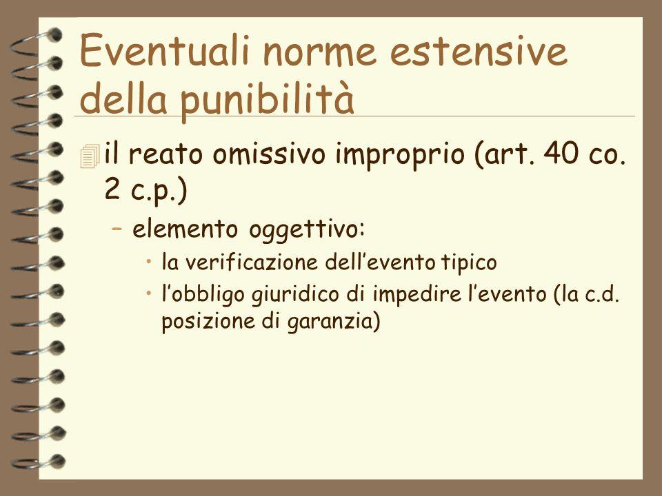 Eventuali norme estensive della punibilità 4 il reato omissivo improprio (art.