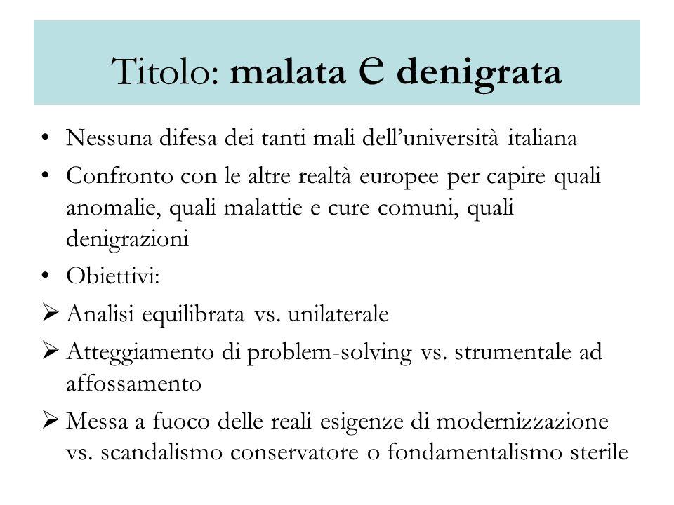 5 temi di critica diffusa, 5 capitoli di confronto con lEuropa 1.Una proliferazione eccessiva dellofferta formativa.