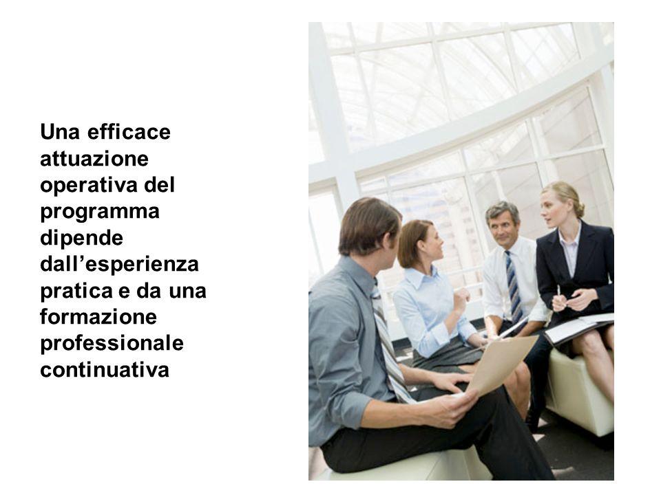 Una efficace attuazione operativa del programma dipende dallesperienza pratica e da una formazione professionale continuativa