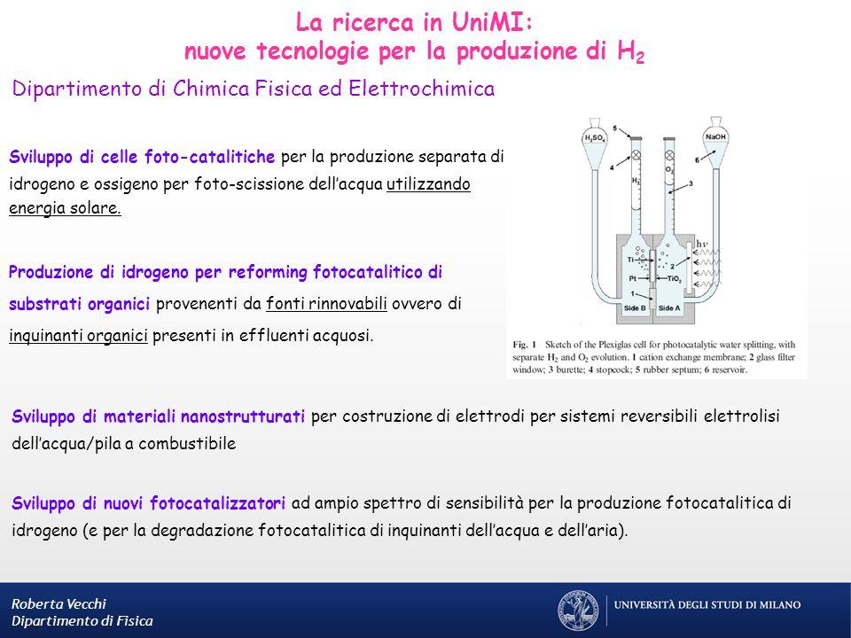 La ricerca in UniMI: nuove tecnologie per la produzione di H 2 Dipartimento di Chimica Fisica ed Elettrochimica Produzione di idrogeno per reforming f
