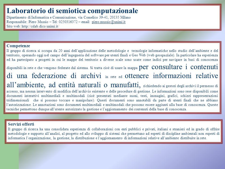 Laboratorio di semiotica computazionale Dipartimento di Informatica e Comunicazione, via Comelico 39-41, 20135 Milano Responsabile: Piero Mussio – Tel