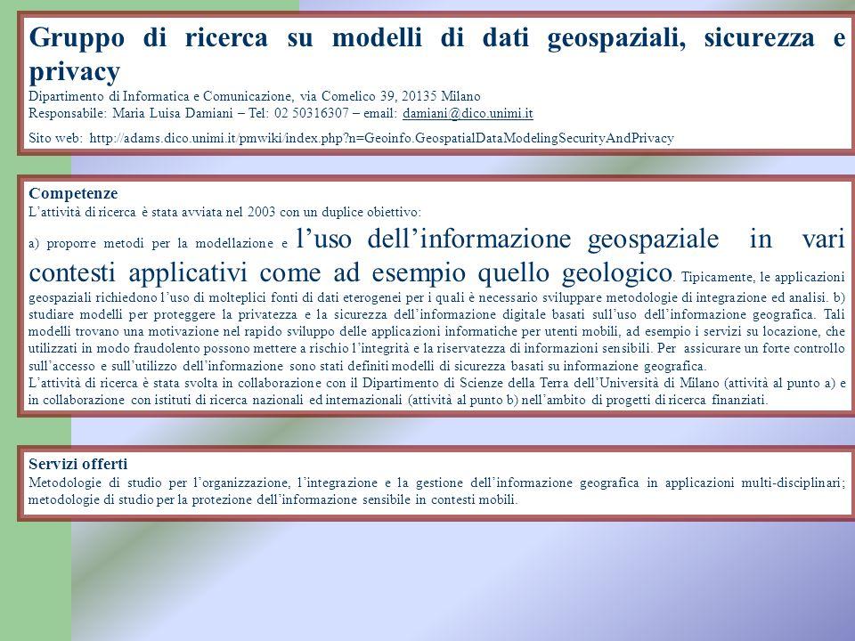 Gruppo di ricerca su modelli di dati geospaziali, sicurezza e privacy Dipartimento di Informatica e Comunicazione, via Comelico 39, 20135 Milano Respo