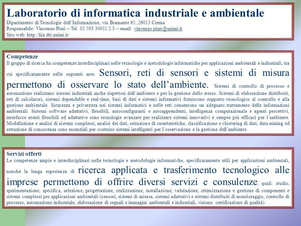 Laboratorio di informatica industriale e ambientale Dipartimento di Tecnologie dellInformazione, via Bramante 65, 26013 Crema Responsabile: Vincenzo P