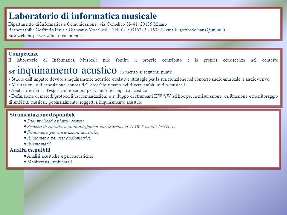 Laboratorio di informatica musicale Dipartimento di Informatica e Comunicazione, via Comelico 39-41, 20135 Milano Responsabili: Goffredo Haus e Gianca