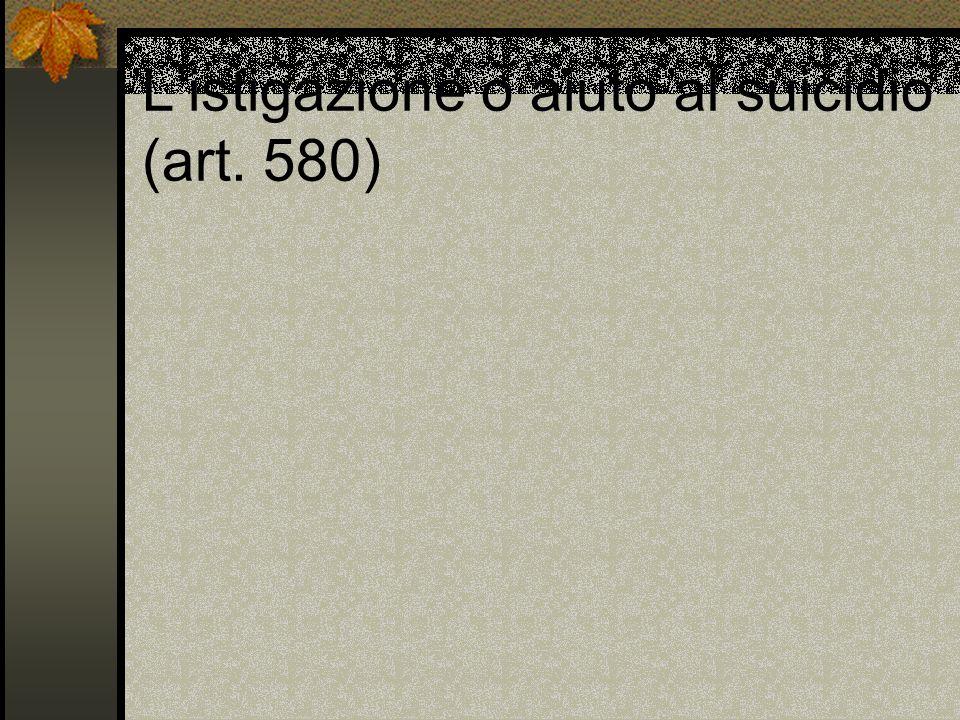 Listigazione o aiuto al suicidio (art. 580)