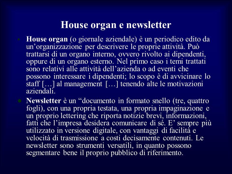 House organ e newsletter House organ (o giornale aziendale) è un periodico edito da unorganizzazione per descrivere le proprie attività. Può trattarsi
