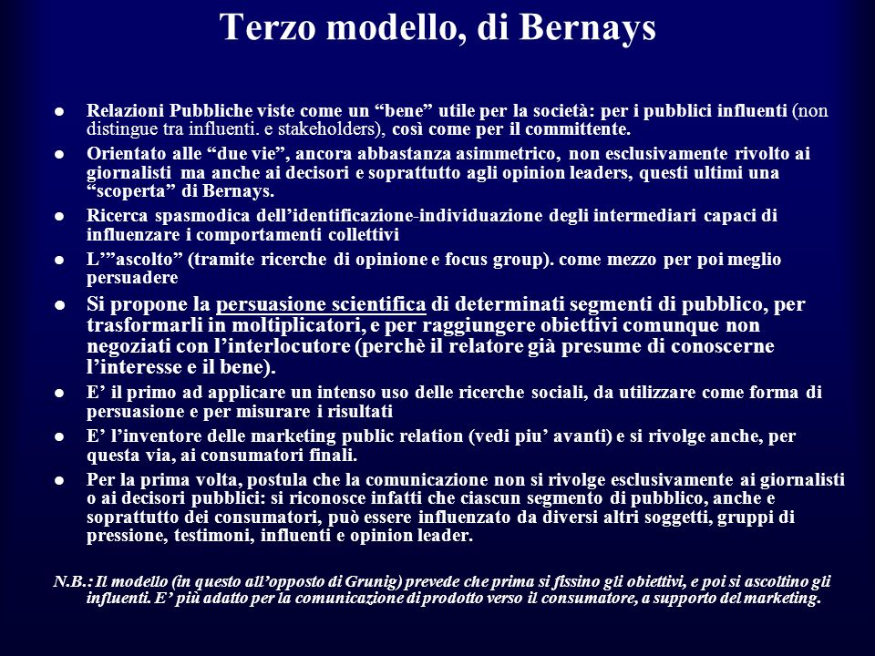 Terzo modello, di Bernays Relazioni Pubbliche viste come un bene utile per la società: per i pubblici influenti (non distingue tra influenti. e stakeh