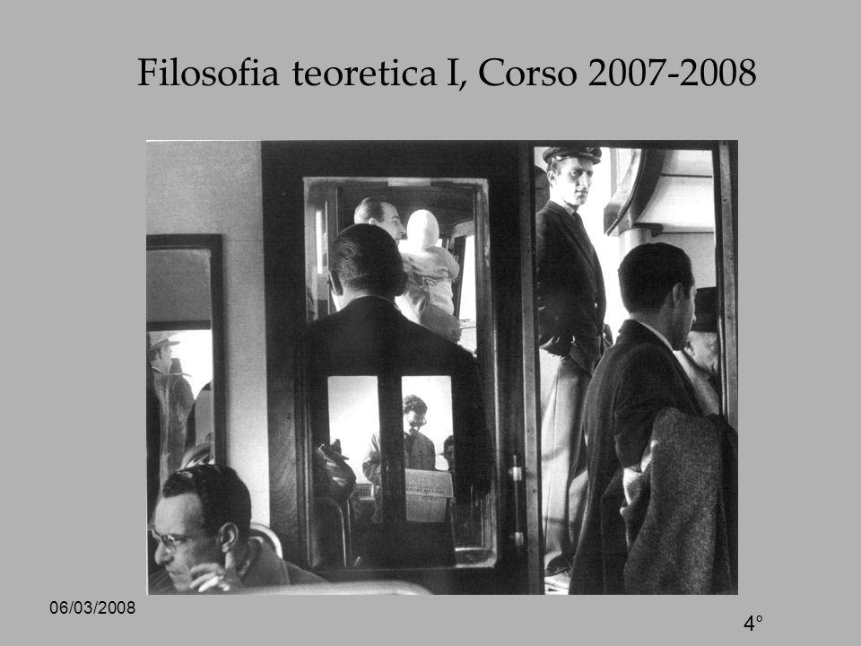 06/03/2008 Filosofia teoretica I, Corso 2007-2008 4°