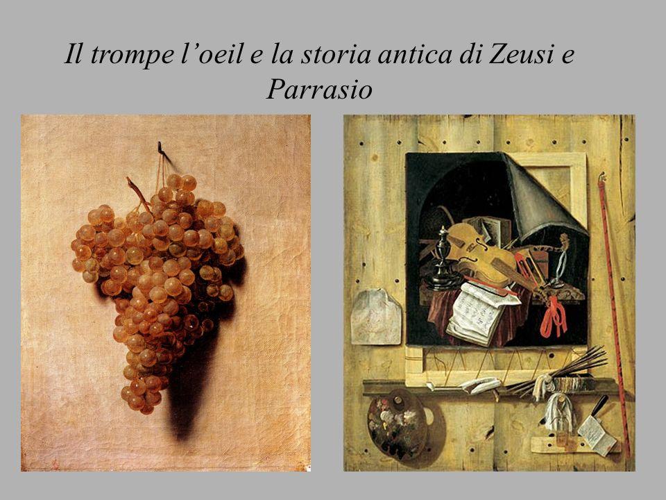 Il trompe loeil e la storia antica di Zeusi e Parrasio