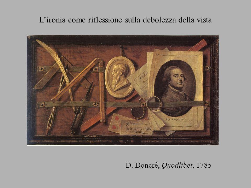 D. Doncré, Quodlibet, 1785 Lironia come riflessione sulla debolezza della vista