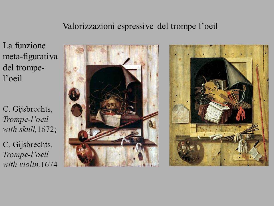 Valorizzazioni espressive del trompe loeil La funzione meta-figurativa del trompe- loeil C. Gijsbrechts, Trompe-loeil with skull,1672 ; C. Gijsbrechts