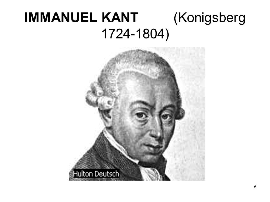 6 IMMANUEL KANT (Konigsberg 1724-1804)