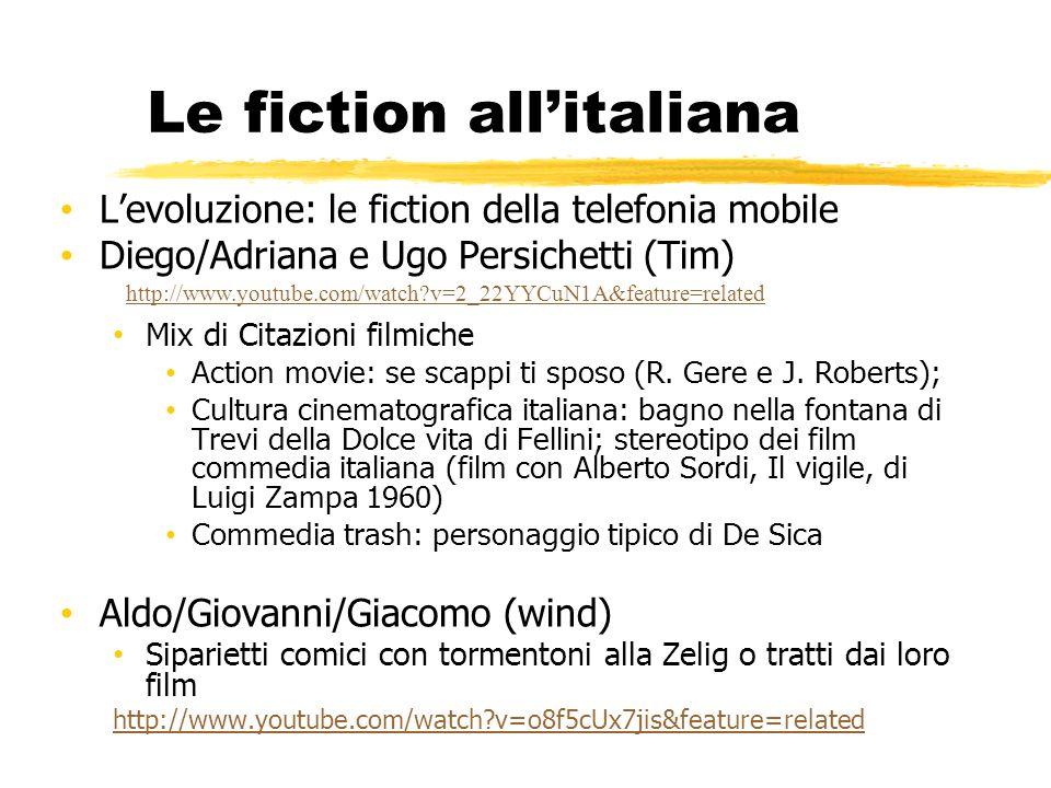 Le fiction allitaliana Levoluzione: le fiction della telefonia mobile Diego/Adriana e Ugo Persichetti (Tim) Mix di Citazioni filmiche Action movie: se