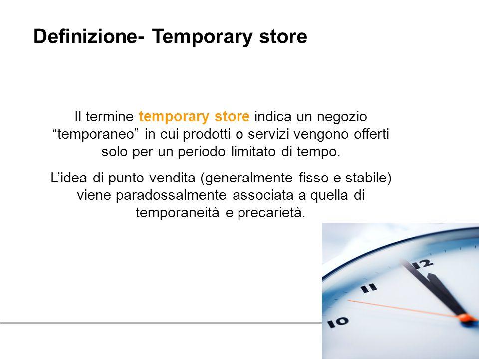 Il termine temporary store indica un negozio temporaneo in cui prodotti o servizi vengono offerti solo per un periodo limitato di tempo. Lidea di punt