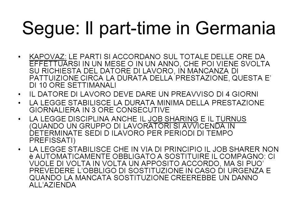 Segue: Il part-time in Germania KAPOVAZ: LE PARTI SI ACCORDANO SUL TOTALE DELLE ORE DA EFFETTUARSI IN UN MESE O IN UN ANNO, CHE POI VIENE SVOLTA SU RI