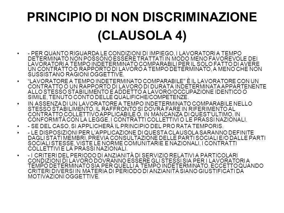 PRINCIPIO DI NON DISCRIMINAZIONE (CLAUSOLA 4) - PER QUANTO RIGUARDA LE CONDIZIONI DI IMPIEGO, I LAVORATORI A TEMPO DETERMINATO NON POSSONO ESSERE TRAT
