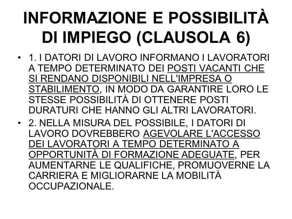 INFORMAZIONE E POSSIBILITÀ DI IMPIEGO (CLAUSOLA 6) 1.