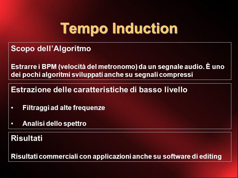 Tempo Induction Scopo dellAlgoritmo Estrarre i BPM (velocità del metronomo) da un segnale audio.